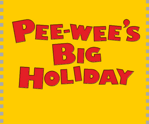 Pee-wee's Big Holiday movie news