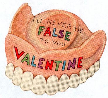I'll never be false to you valentine